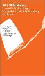 WEI SRAUM 2012 Forum für Grafik-Design, Typografie und visuelle ...