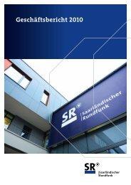 Geschäftsbericht 2010 - Saarländischer Rundfunk
