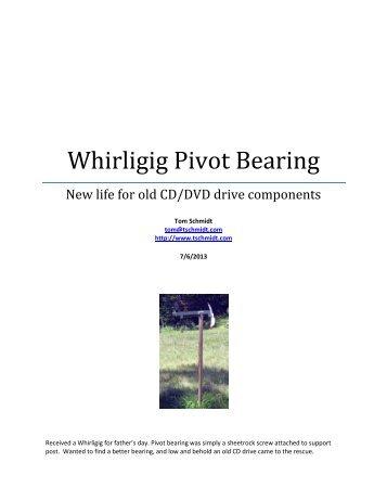 Whirligig Pivot Bearing - Tom Schmidt
