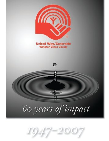 60 years of impact - United Way / Centraide Windsor Essex County