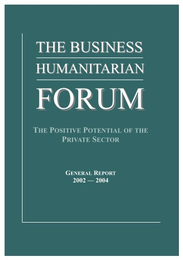 General Report 2002-2004 - Business Humanitarian Forum