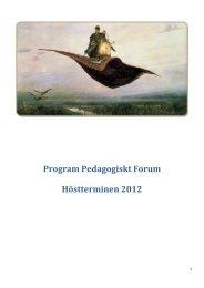 Program Pedagogiskt Forum Höstterminen 2012 - Internwebben