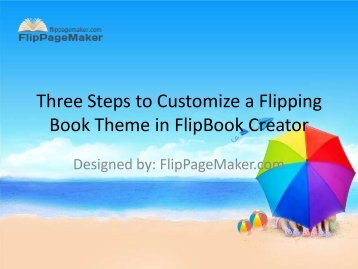 Three Steps to Customize a Flipping Book Theme ... - I-Newswire.com