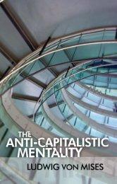 The Anti-Capitalistic Mentality.pdf - The Ludwig von Mises Institute