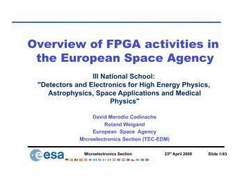 Overview of FPGA activities in the European Space ... - SIRAD page