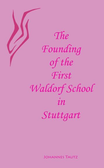 Founding of the First Waldorf School - Waldorf Research Institute