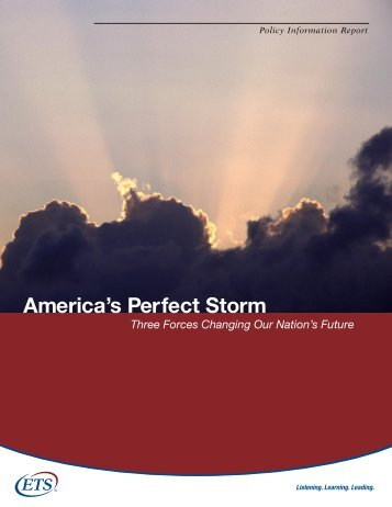 America's Perfect Storm: Three Forces Changing Our Nation's - ETS