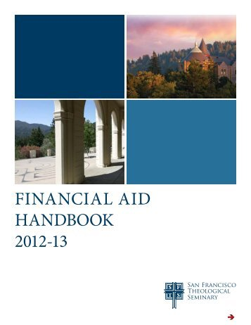 2012-13 SFTS Financial Aid Handbook - San Francisco Theological ...