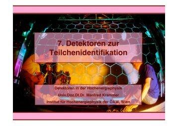7. Detektoren zur Teilchenidentifikation - HEPHY