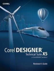 Corel DESIGNER Technical Suite X5 Reviewer's Guide - Corel SI
