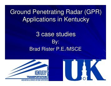 Ground Penetrating Radar (GPR) Applications in Kentucky 3 case ...