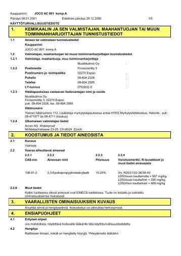 1. kemikaalin ja sen valmistajan, maahantuojan tai ... - Muottikolmio Oy