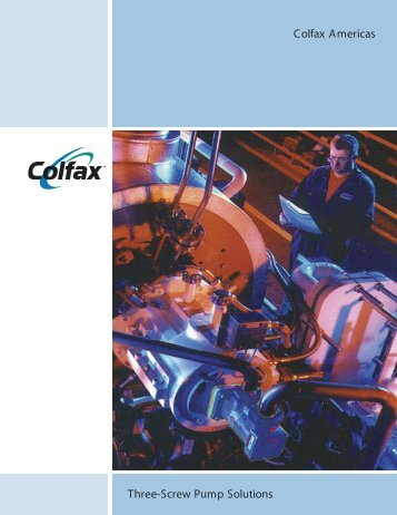 Three-Screw Pump Solutions Colfax Americas - Imo Pump