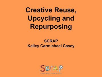 Creative Reuse, Upcycling and Repurposing - Reuse Alliance