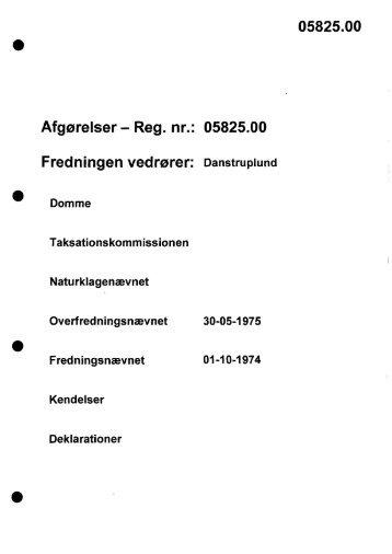 Afgørelser - Reg. nr.: 05825.00 Fredningen vedrører ... - Naturstyrelsen