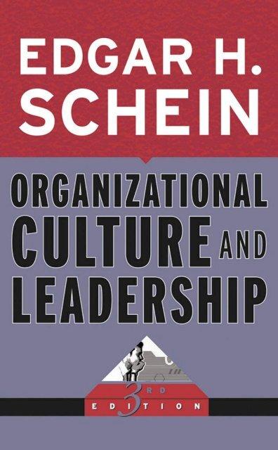 ORGANIZATIONAL CULTURE Organizational Culture and Leadership, 3rd Edition