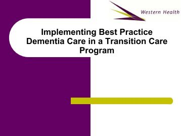 Implementing Best Practice Dementia Care in a Transition Care ...