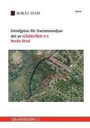 Detaljplan för Dammsvedjan del av GÄSSLÖSA 5:1 Borås Stad ...