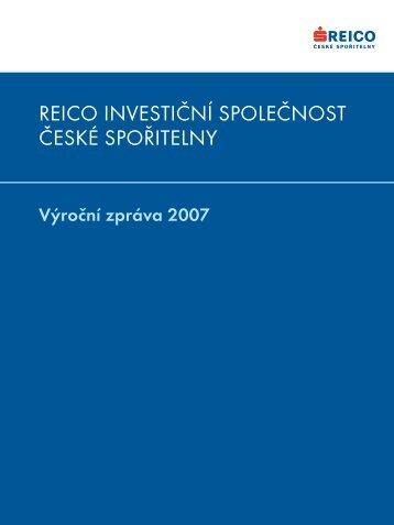 Výroční zpráva 2007 - REICO investiční společnost České spořitelny ...