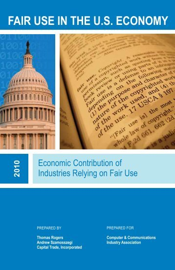 FAIR USE IN THE U.S. ECONOMY - Computer and Communications ...