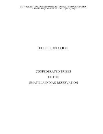 Election Code - Confederated Tribes of the Umatilla Indian ...