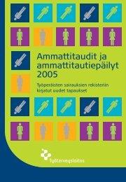 Ammattitaudit ja ammattitautiepäilyt 2005 - Työterveyslaitos