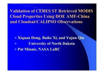 Validation of CERES ST Retrieved MODIS Cloud Properties ... - NASA