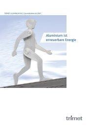 Aluminium ist erneuerbare Energie - Trimet Aluminium AG