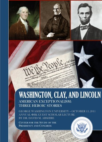 Washington, Clay, and Lincoln: Three Heroic Stories of American ...