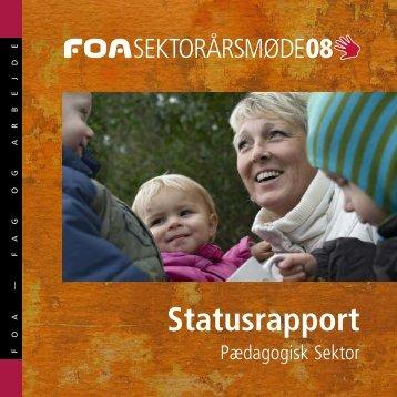 Sektorårsmøde 2008: Pædagogisk sektor - statusrapport - FOA