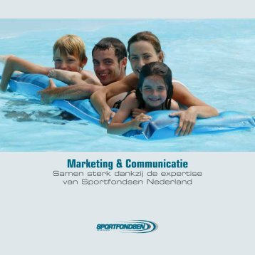 Meer weten over Marketing & Communicatie van Sportfondsen ...