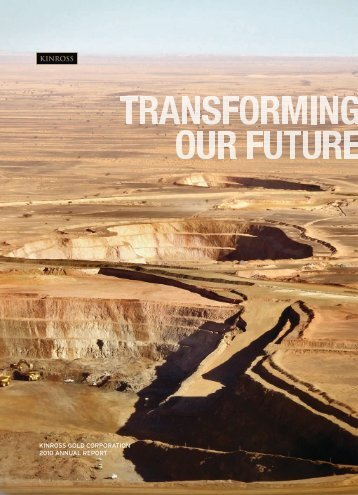 KINROSS GOLD CORPORATION 2010 ANNUAL REPORT