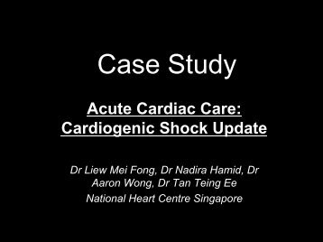 Case Presentation and Discussion 2 - National Heart Centre ...