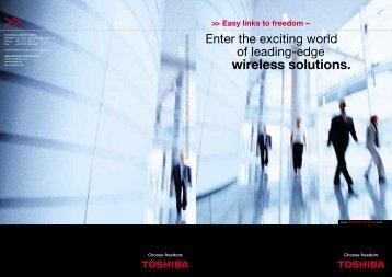 wireless solutions. >> Easy links to freedom - Toshiba