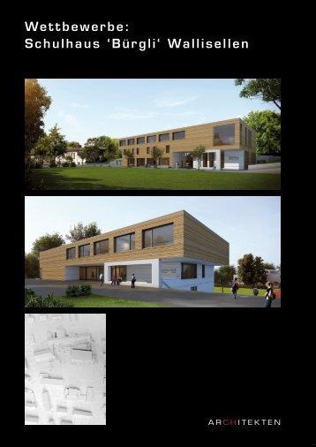 Wettbewerbe: Schulhaus 'Bürgli' Wallisellen - CH-Architekten
