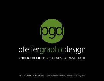 RobeRt PfeifeR • Creative Consultant - Pfeifer Graphic Design