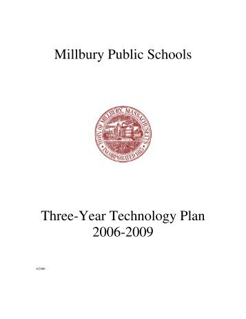 3 yr. Technology Plan 2006-07 - Millbury Public Schools Community ...