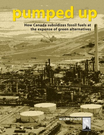 Pumped Up How Canada subsidizes fossil fuels at - Tar Sands Watch