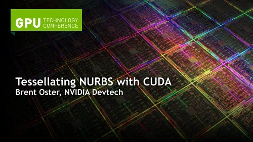Tessellating NURBS with CUDA - GPU Technology Conference 2012