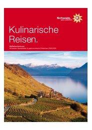 Kulinarische Reisen. - Switzerland Cheese Marketing AG