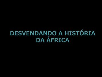 Desvendando a História da África | Projeto Cultural ... - Universitário