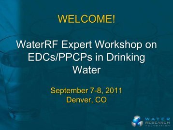 Fulmer WateRF EDC-PPCP Workshop Intro 9-7-11 - WaterRF Collab