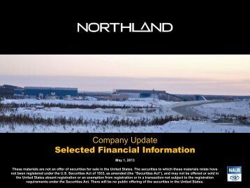 Selected Financial Information May 1, 2013 - Northland Resources