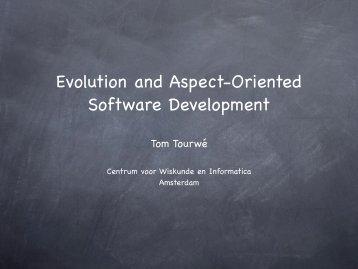 Evolution and Aspect-Oriented Software Development - Program ...