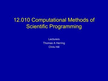 Computational Methods of Scientific Programming, Lecture 10 - MIT ...
