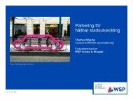 1. Parkering för hållbar stadsutveckling, Thomas ... - WSP Group