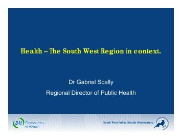 Health – The South West Region in context - Dr Gabriel Scally
