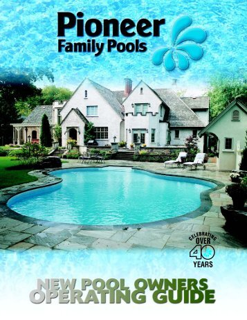 New Pool Owner's Guide - Pioneer Family Pools