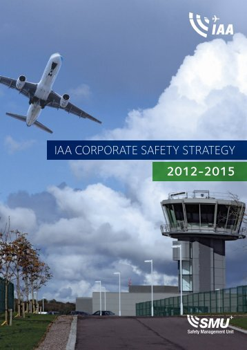 IAA CorporAte SAfety StrAtegy 2012-2015 - Irish Aviation Authority