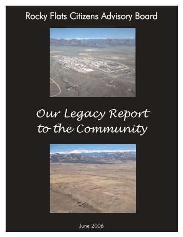 Our Legacy Report to the Community - Rocky Flats Stewardship ...